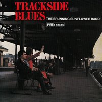 Trackside Blues — Peter Green, The Brunning Sunflower Band