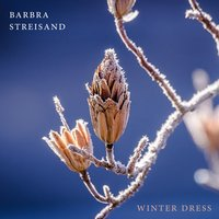 Winter Dress — Barbra Streisand & Rose Mary Jun & Jack Carroll & Harold Rome