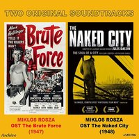 OST Brute Force & OST the Naked City — Miklos Rozsa, Miklos Rosza