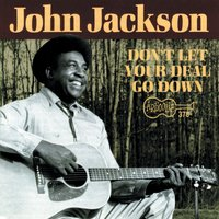Don't Let Your Deal Go Down — John Jackson
