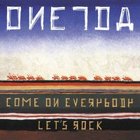 Come On Everybody Let's Rock — Oneida