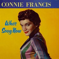 Who's Sorry Now — Ирвинг Берлин, Connie Francis