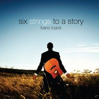 Six Strings to a Story — Stephen Gilbert, Ivano Icardi