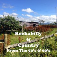 Rockabilly & Country from the 50's & 60's — сборник