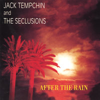 After The Rain by Jack Tempchin and the Seclusions — Jack Tempchin