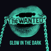 Glow In The Dark — The Wanted