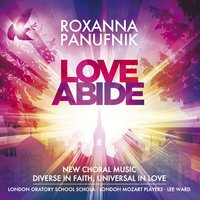 Panufnik, R. : Love Abide — Roxanna Panufnik, London Mozart Players