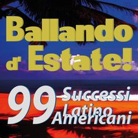 Ballando d'estate!  99 successi Latinoamericani... — сборник