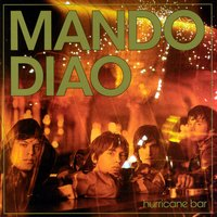 Hurricane Bar — Mando Diao
