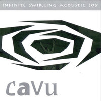 Infinite Swirling Acoustic Joy — Cavu