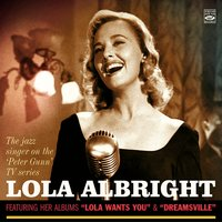 The Jazz Singer on The 'Peter Gunn' TV Series Lola Albright: Lola Wants You & Dreamsville — Lola Albright