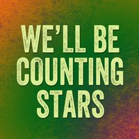 We'll Be Counting Stars (One Republic Cover) — We'll Be Well