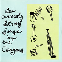 Ten Curiously Strong Songs By The Cougars — The Cougars