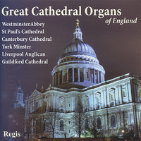 Great Cathedral Organs of England — Barry Rose, Noel Rawsthorne, Christopher Dearnley, Francis Jackson, Allan Wicks, Timothy Farrell