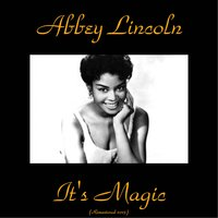 It's Magic — Abbey Lincoln