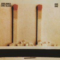 One on One — Bob James, Earl Klugh, Bob James & Earl Klugh