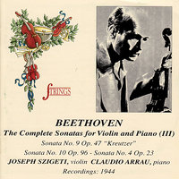 Beethoven: The Complete Violin Sonatas Vol. 3 — Людвиг ван Бетховен, Claudio Arrau, Joseph Szigeti