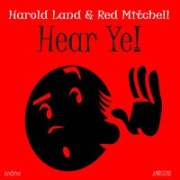 Hear Ye! — Harold Land, Red Mitchell, Harold Land & Red Mitchell