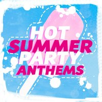 Hot Summer Party Anthems — сборник