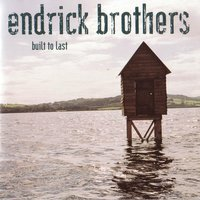 Built To Last — Endrick Brothers