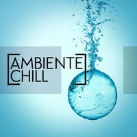 Ambiente Chill — Ambiente