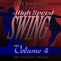 Jazz Journeys Presents High Speed Swing - Vol. 4 (100 Essential Tracks) — Count Basie & His Orchestra