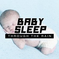 Baby Sleep Through the Rain — Baby Sleep