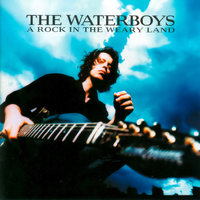 A Rock In The Weary Land — The Waterboys