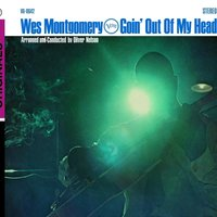 Goin' Out Of My Head — Wes Montgomery