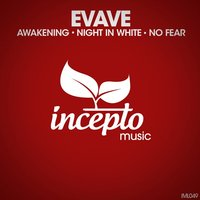 Awakening / Night in White / No Fear — Evave
