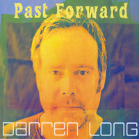 Past Forward — Darren Long