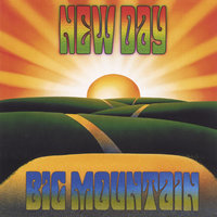 New Day — Big Mountain