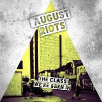 The Class We're Born In — August Riots