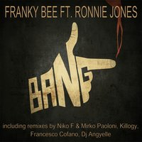Bang — Ronnie Jones, Franky Bee