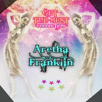 Get The Best Collection — Aretha Franklin