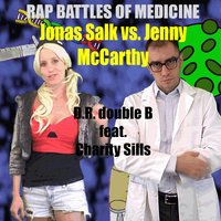 Epic Rap Battles of Medicine: Jonas Salk vs. Jenny McCarthy — Charity Sills, D.R. Double B