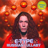 Russian Lullaby — E-Type
