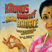 You've Stolen My Heart, Songs from R.D. Burman's Bollywood — Kronos Quartet and Asha Bhosle