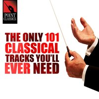 The Only 101 Classical Tracks You'll Ever Need — Carl Orff, Jeremiah Clarke