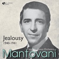 Jealousy — Mantovani and his Orchestra