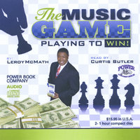 The Music Game Playing to Win — Leroy McMath
