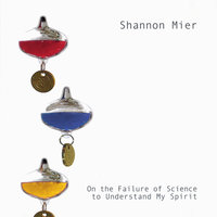 On the Failure of Science to Understand My Spirit — Shannon Mier