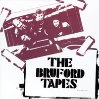 The Bruford Tapes — Bill Bruford