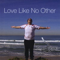 Love Like No Other — Bryan Thomas