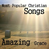 Most Popular Christian Songs: Amazing Grace — Christian Music Players
