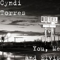 You, Me and Elvis — Cyndi Torres, Cyndi Limbaugh Torres