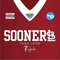 Sooner Than Later — Tha Jewler