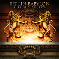 Villains These Days — Berlin Babylon