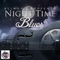 Blind Pig Presents: Night Time Blues — сборник