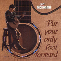 Put Your Only Foot Forward — Jeff McDonald